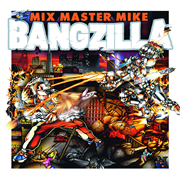 "Mix Master Mike ""Bangzilla"""
