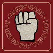 "Money Mark "" Stand Up For Your Rice! """
