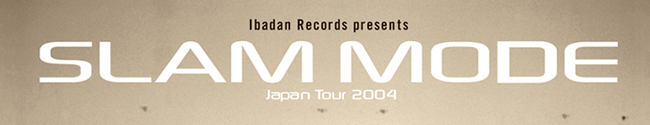 "SLAM MODE ""Japan Tour 2004"""